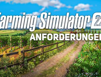 LS22: Grafikkarte, Prozessor und Speicher: das braucht der Landwirtschafts-Simulator 22!